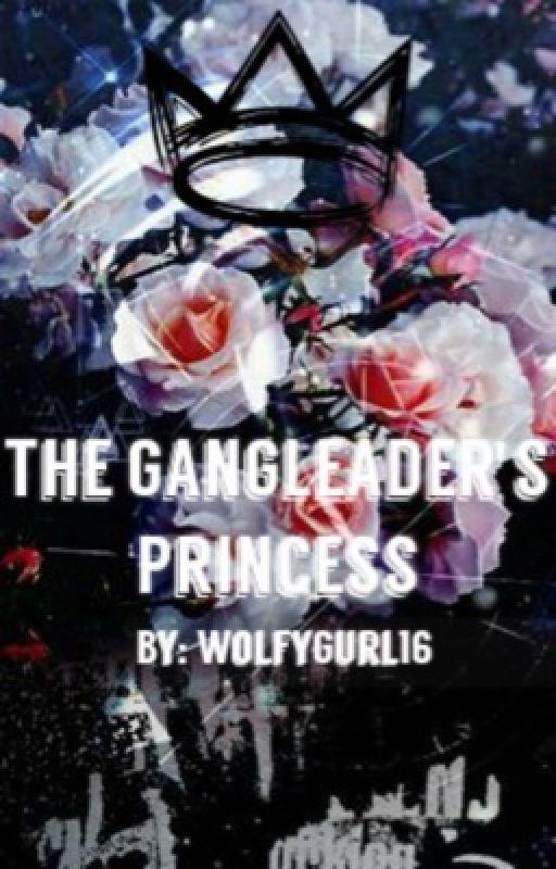 Gangleader's Princess  by WolfyGurl16