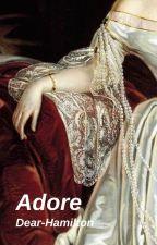Adore [Jefferson x Reader] by Dear-Hamilton
