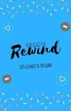 Rewind by XxAlicatttxX