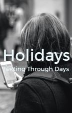 Holidays: Texting through days by Musiccakes14