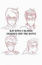 Bat-Boys X Reader Imagined and One-Shots by rg_jt_td_dw