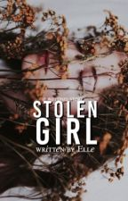 Stolen Girl ✔️ [Editing] by cloudyyminds