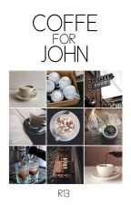 Coffe for John by R13official