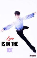 LOVE IS IN THE ICE [Yuzuru Hanyu] by ficseli12