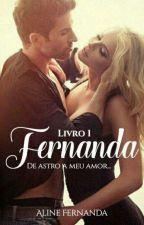 Fernanda - De Astro a Meu Amor by AlineFernanda1