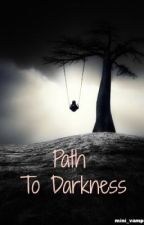 Path to darkness by mini_vampire