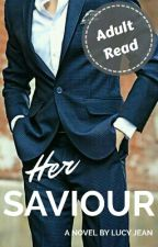 Her Saviour (Formerly Past & Future Collide) - Under Editing by WatttLucy