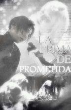 LA PRIMA DE MI PROMETIDA by KikaGarcia7