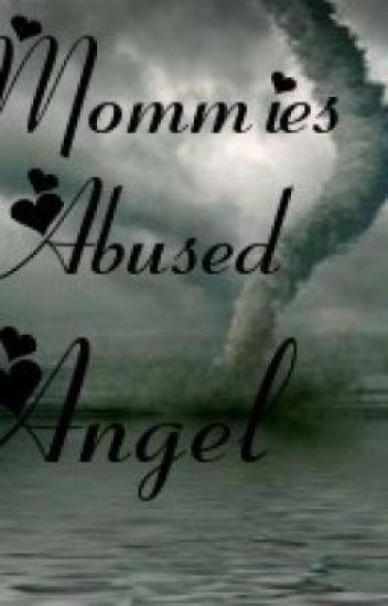 Mommies Abused Angel