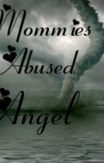 Mommies Abused Angel