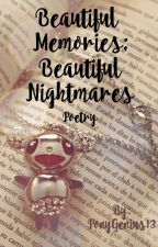 Beautiful Memories; Beautiful Nightmares: Poetry by estrellaluna13