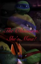 The Obsession Book 1: She's mine! by Sum264