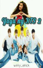 YAYA ng BTS (Season 2) by winry_elrick