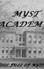 MYST ACADEMY: (A School full of Mysteries) by WATCHEXOMONSTER