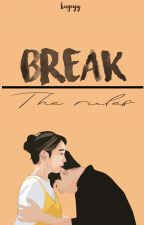 Break The Rules by kugeyy