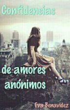 CONFIDENCIAS de amores anónimos #C12-16 by EvaBenavidez