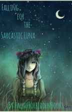 Falling for the Sarcastic Luna by HallofForbiddenBooks