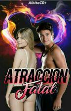 'Atracción Fatal'  by AlbitaCR7