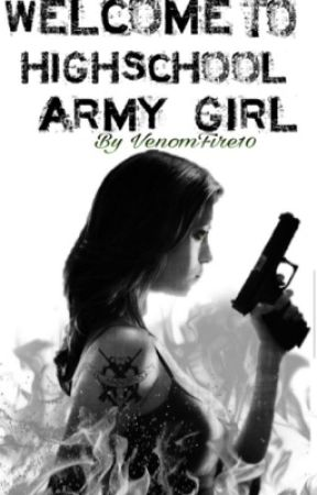 Welcome to Highschool Army girl by VenomFire10
