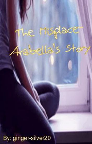 The Misplace- Arabella's Story