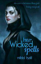 Her Wicked Spells by Iamnikki1