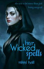 Her Wicked Spells by Iamnikki1
