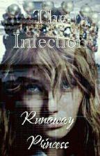 The Infection:Runaway Princess#Wattys2017 by notjustasimplecharm