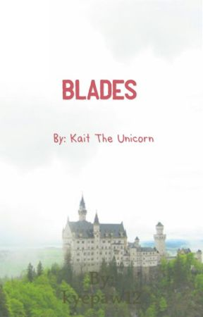Blades by kyepaw12