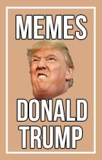 Memes Donald Trump 2016 by -MrShaply