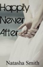 Happily Never After by Natasha_Smith