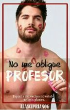 No Me Obligue Profesor by AlasCiprianoG