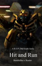 Hit and Run (BumbleBee x Reader) by R-I-P-2MyYouth