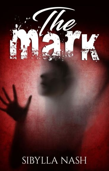 The Mark (short story) by SibyllaNash