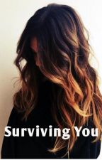 Surviving You by JessGirl93