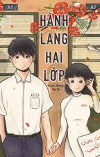 HÀNH LANG HAI LỚP by JiFumyy_DBH