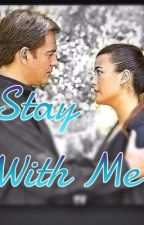 Stay With Me •NCIS Tiva Story• by afangirlwhodreams