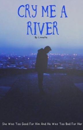 Cry Me A River by Being_A_Linnette