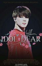 Idol Dear | Park Jimin | ✔ by taehll