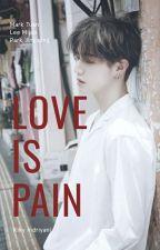 Love Is Pain by KikyRizkiIndriyani