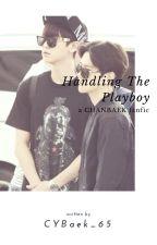 Handling The Playboy by holyyolk