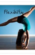 Flexibility by justinbieber_fanfics