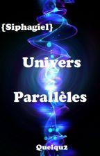{Siphagiel}  Univers Parallèles by Quelqu2