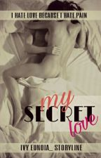 My Secret Love by IvyEunoia_