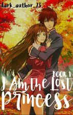 I am the Lost Princess by DarkAngel2302