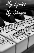 My Lyrics by Shayzo