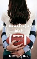 The Quarterback's Girl by PositivelyMad