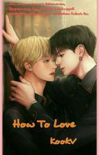 How to Love (KookV) by Desrikim