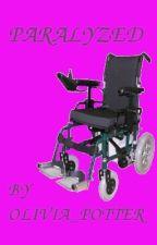 Paralyzed by Olivia_Potter