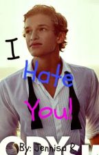 I Hate You ( A Cody Simpson Love Story) by JennyxoxoCRS143