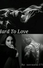 Hard To Love (Divergent High) by nevaehc3703